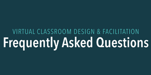 Virtual Classroom Design and Facilitation FAQs infographic