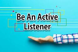 Active Listening and Management